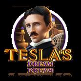Teslas Dream